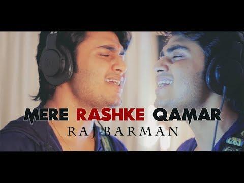 Mere Rashke Qamar Tu Ne Pehli Nazar By Raj Barman | Nusrat Fateh Ali Khan | Rahat FAK | Cover 2017