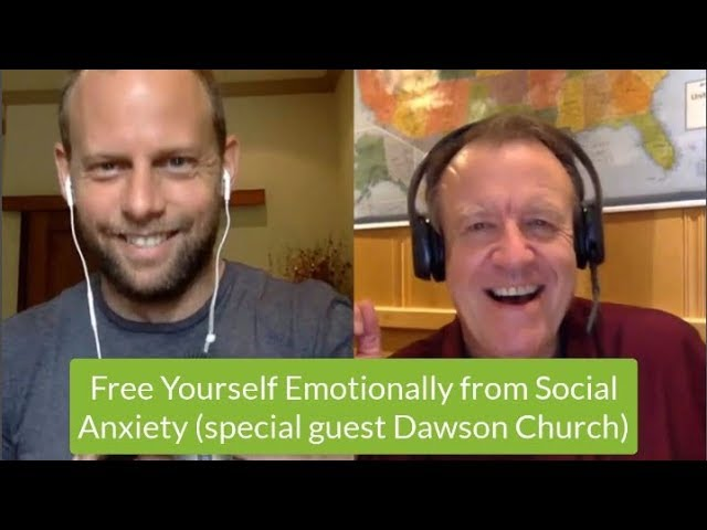 Free Yourself Emotionally to Overcome Social Anxiety (promo w special guest Dawson Church)