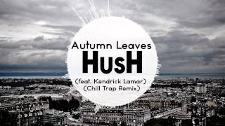 Autumn Leaves - Feat. Kendrick Lamar (chill trap remix)