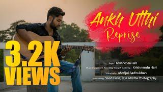 Ankh Utthi (Reprise) | Krishnendu Hari | New Song 2021