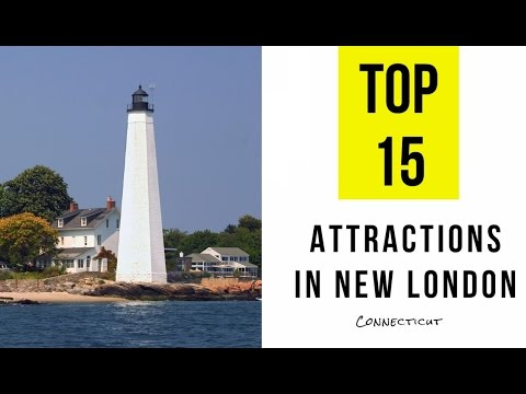 Top 15. Best Tourist Attractions in New London, Connecticut