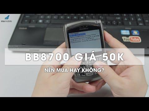 Trên tay Blackberry 8700 GIÁ SỐC 50k : Để nhớ một thời ta đã yêu