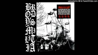 Brodys Militia- Hell Is For Christians/Inappropriate Romance -/Bite The Bottle