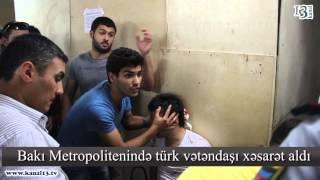 Bakı Metropolitenində Türk Vətəndaşını Qatar Vurdu