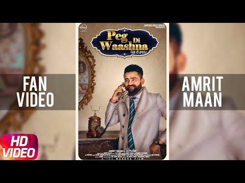 Peg Di Waashna | Fan Video | Amrit Maan Ft Dj Flow | Himanshi Khurana | Latest Punjabi Song 2018