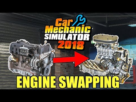 Engine Swapping Update Car Mechanic Simulator 2018 Gameplay Youtube