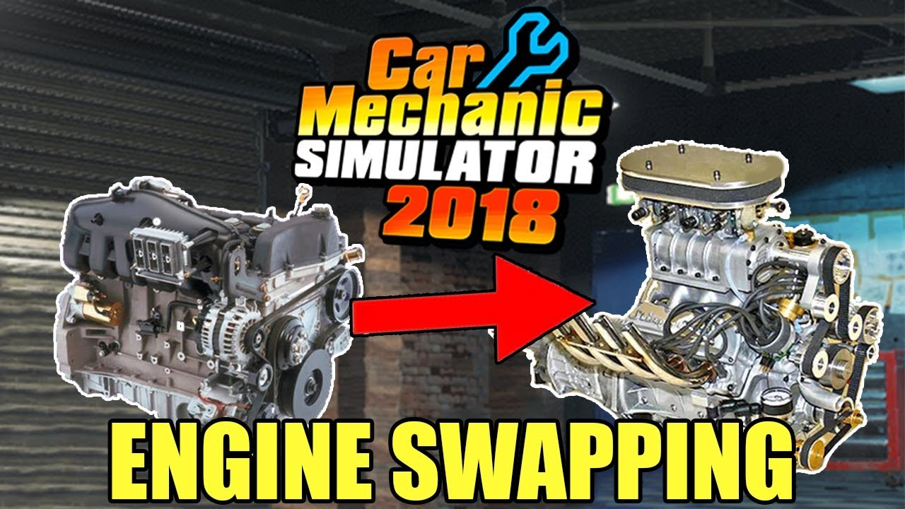 Car Mechanic Simulator 2020 Engine Swap List.Engine Swapping Update Car Mechanic Simulator 2018