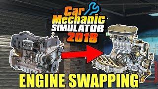 Engine Swapping Update! - Car Mechanic Simulator 2018 Gameplay