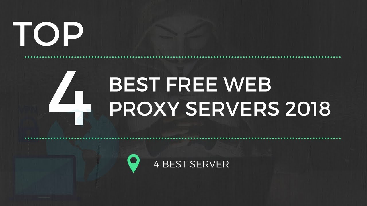 Top 4 Best Free Web Proxy Servers 2018
