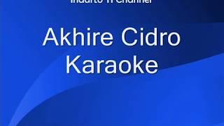 Akhire Cidro Karaoke