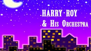 Harry Roy - Down Home Rag