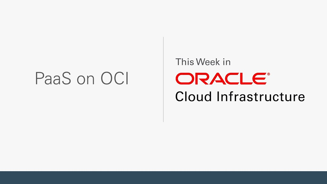 Running Oracle PaaS on Oracle Cloud Infrastructure