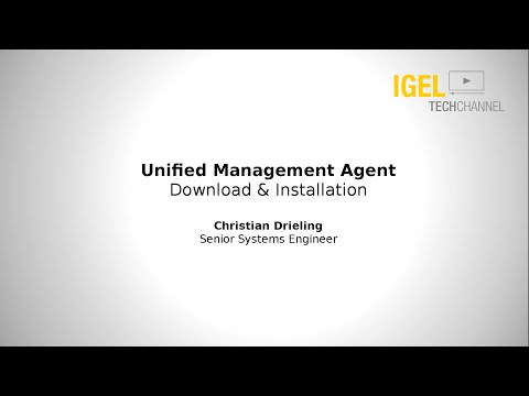 IGEL TechChannel - Unified Management Agent for Windows 7 Installation - EDU-02-001