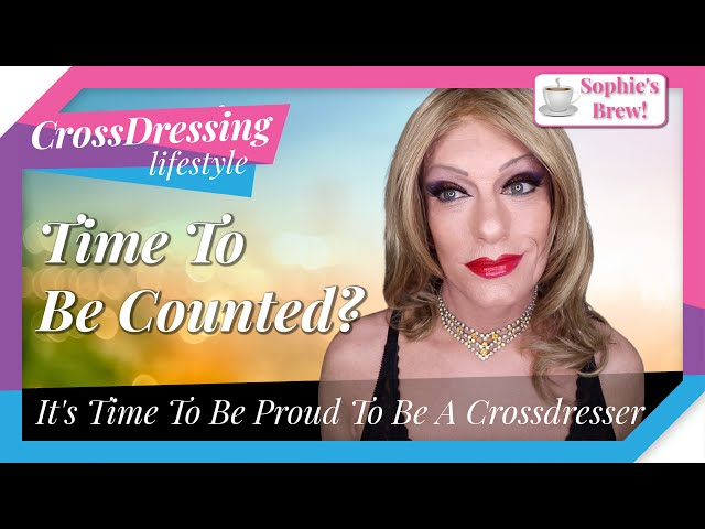 Crossdressing Time To Be Counted out of the shadows into the light a Positive images helps the cause
