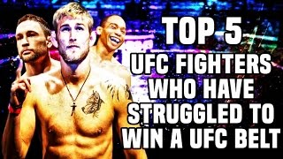 Top 5: UFC Fighters Who Have Struggled To Win A UFC Title