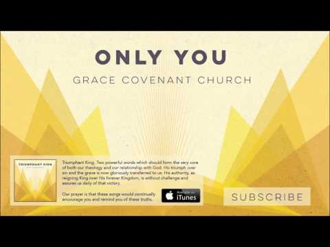 Only You | Grace Covenant Worship