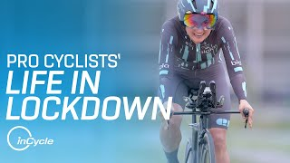 Pro Cyclists' Life in Lockdown | inCycle