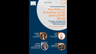 Virtual Panel Discussion on: The Political Economy of the post- COVID World.
