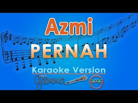 Azmi - Pernah (Karaoke Lirik Tanpa Vokal) by GMusic