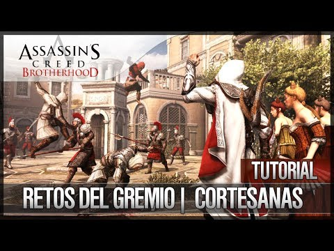 Assassin's Creed Brotherhood | Walkthrough Español | Retos de Gremio | Gremio de Cortesanas |3| 100%