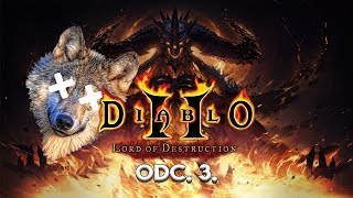 Diablo II: Lord of Destruction Odc. 3. - Przepraszam wilczku