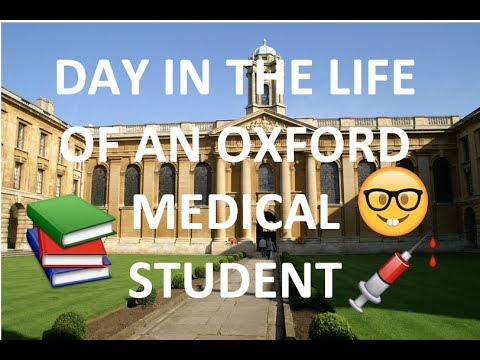 A DAY IN THE LIFE OF AN OXFORD MEDICAL STUDENT