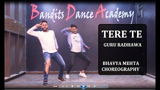TERE TE | Guru Randhawa | Dance Choreography