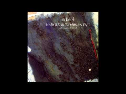 Harold Budd & Brian Eno with Daniel Llanois - The Pearl (1984) (Full Album) [HQ]