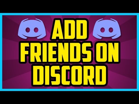How To Add Friends On Discord 2017 (QUICK & EASY) - How To Add People On Discord Tutorial
