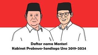 Daftar Nama Menteri Kabinet Prabowo Subianto-Sandiaga Uno 2019-2024 (Part 1)