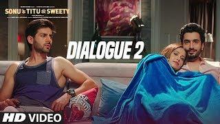 Sonu Ke Titu Ki Sweety (Dialogue Promo 2) | Kartik Aaryan | Nushrat Bharucha | Sunny Singh