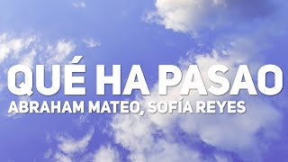 Abraham Mateo, Sofia Reyes - Que Ha Pasao (Letra)