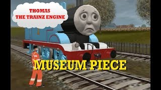 Thomas the Trainz Engine Ep. 4: Museum Piece