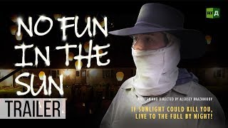 No Fun in the Sun. If Sunlight could kill you, live to the full by night! (Trailer) Premiere 26/11
