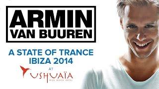 Armin van Buuren - A State Of Trance at Ushuaïa, Ibiza 2014 [OUT NOW!]
