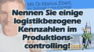 Nennen Sie einige logistikbezogene Kennzahlen im Produktionscontrolling!