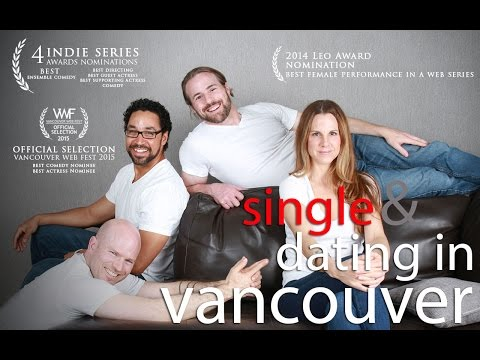 Single & Dating In Vancouver Official Trailer - 2014
