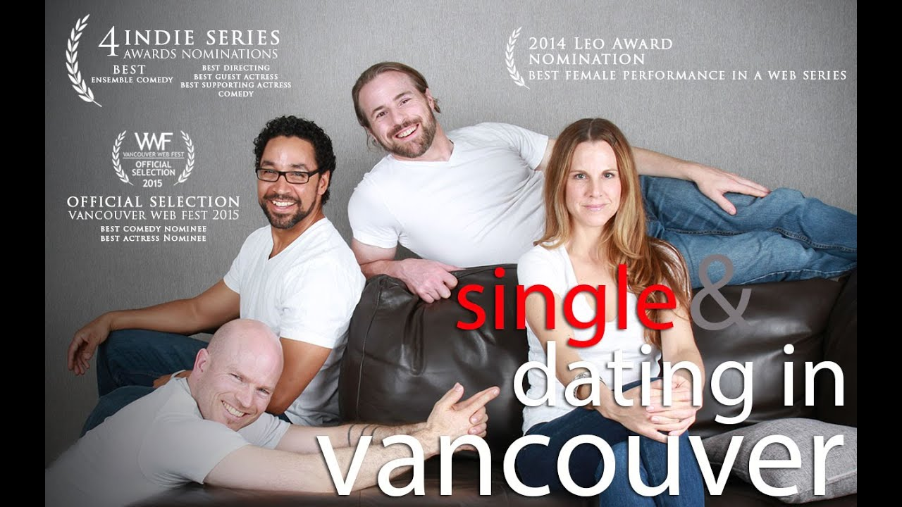 Single and dating in vancouver series