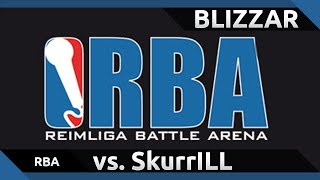 [RBA] Blizzar vs. SkurrILL HR1