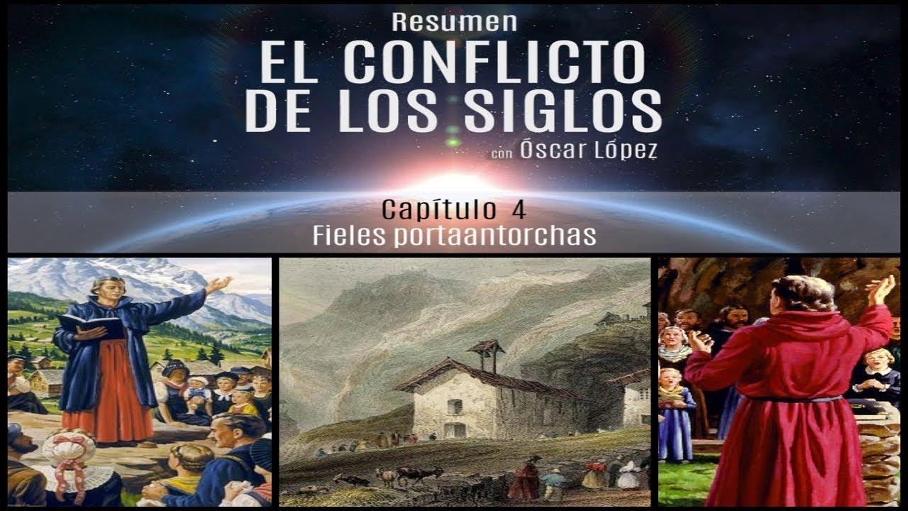 El Conflicto de los Siglos - Resumen - Capítulo 4 - Fieles porta antorchas
