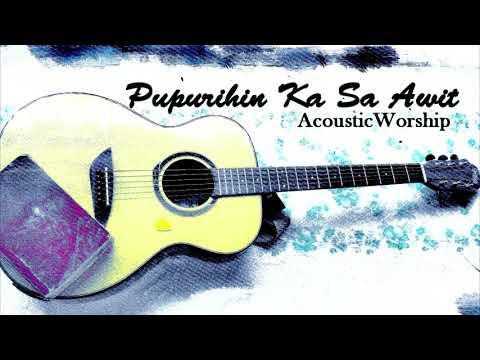 Pupurihin Ka sa Awit (Acoustic Cover)