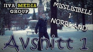 misslisibell i norrland avsnitt 1