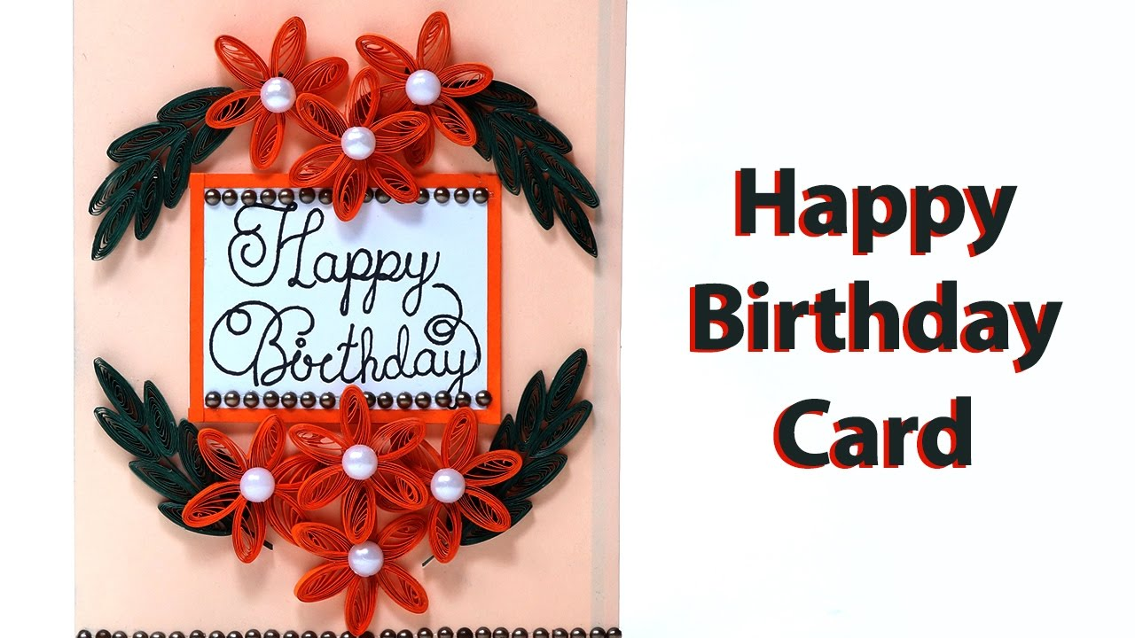 easy  simple quilling birthday greeting card  youtube