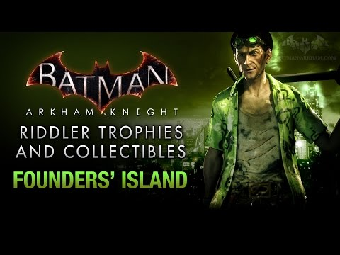 Batman: Arkham Knight - Riddler Trophies - Founders' Island