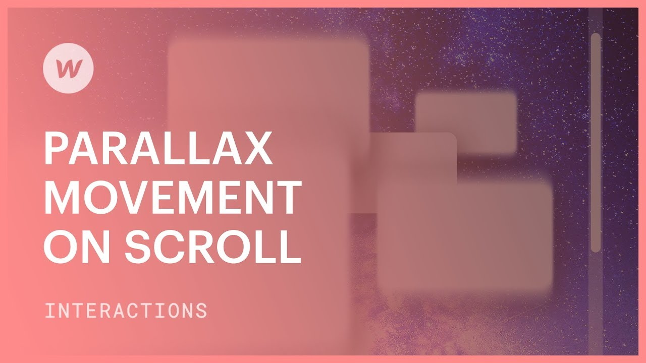 Parallax Movement on Scroll - Webflow interactions and animations tutorial