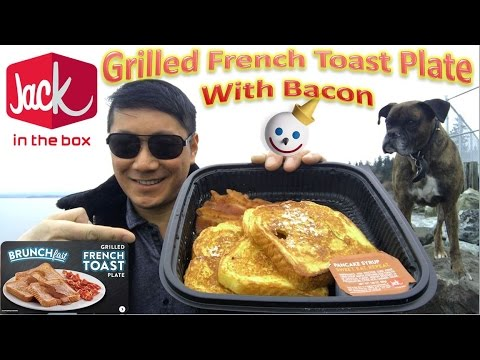 Jack In The Box Grilled French Toast Plate With Bacon