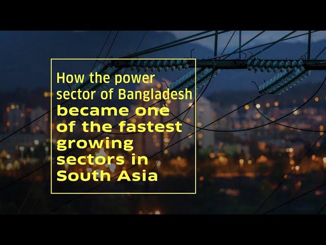 The Growing Power Sector of Bangladesh