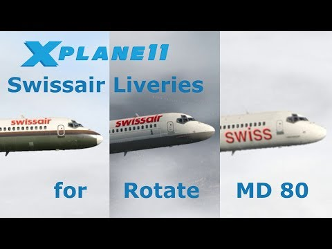 X Plane 11 | Swissair MD 80 Liveries | Rotate MD 80 - YouTube