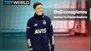 Mesut Ozil completes move to Turkey s Fenerbahce