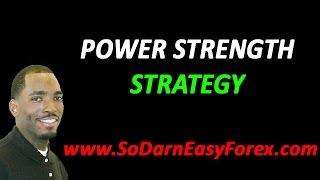 Power Strength Strategy - So Darn Easy Forex